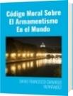 Código Moral Sobre El Armamentismo En el Mundo - DAVID FRANCISCO CAMARGO HERNÁNDEZ