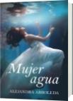 Mujer Agua - Alejandra Arboleda