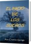 El Inicio de los Sueños - Ana Cristina Quinga