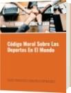 Código Moral Sobre Los Deportes En El Mundo - DAVID FRANCISCO CAMARGO HERNÁNDEZ