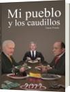 Mi pueblo y los caudillos - Tomas Posada