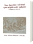 San Agustín y el final apocalíptico del milenio - Jorge Alberto Vásquez González