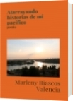 Atarrayando historias de mi pacifico - Marleny Riascos Valencia