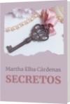SECRETOS - Martha Elba Cárdenas