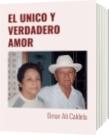 EL UNICO Y VERDADERO AMOR - Omar Ali Caldela