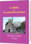 La Biblia  y  los minerales divinos - Modesto Virgilio  Vargas
