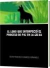 EL LOBO QUE ENTORPECIÓ EL PROCESO DE PAZ EN LA SELVA - DAVID FRANCISCO CAMARGO HERNÁNDEZ