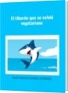 El tiburón que se volvió vegetariano - DAVID FRANCISCO CAMARGO HERNÁNDEZ