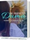 MI HERMOSA DAMA - ANDRES ANGULO MINOTA