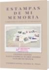 ESTAMPAS  DE MI MEMORIA - Celeste Chávez Nancy Patricia Suárez Osorio  Elizabeth Franck