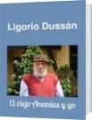 Ligorio Dussán - El viejo Ananías y yo