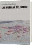 LAS HUELLAS DEL MIEDO - Oscar Ivan Gómez Gómez
