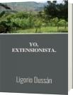 YO, EXTENSIONISTA - Ligorio Dussán