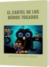 EL CARTEL DE LOS BÚHOS TOGADOS - DAVID FRANCISCO CAMARGO HERNÁNDEZ