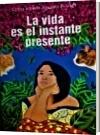 LA VIDA ES EL INSTANTE PRESENTE - CARLOS ALBERTO AGUDELO ZULUAGA