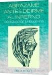 ABRÁZAME ANTES DE IRME AL INFIERNO - Erica Menco