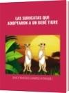 LAS SURICATAS QUE ADOPTARON A UN BEBÉ TIGRE - DAVID FRANCISCO CAMARGO HERNÁNDEZ
