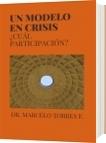 UN MODELO EN CRISIS - DR. MARCELO TORRES FUENTES