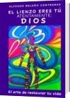 El lienzo eres tu atentamente Dios - Alfonso Beleño