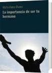La importancia de ser tu hermano - Mártin Alonso Álvarez
